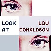 Look at by Lou Donaldson