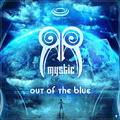 Out of the Blue de Mystic