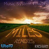 Miles (Remixes) by Music System Power
