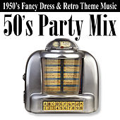 50's Party Mix (1950's Fancy Dress & Retro Theme Music) by Various Artists