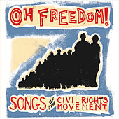 Oh Freedom! Songs of the Civil Rights Movement by Chris Vallillo