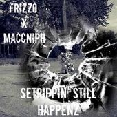 Setrippin' Still Happenz (feat. Maccniph) de Frizzo