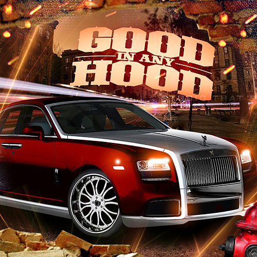 Good in Any Hood 4 by Dj Hotday