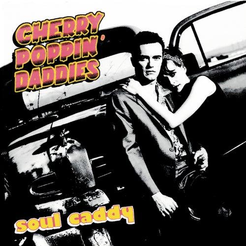 Soul Caddy by Cherry Poppin' Daddies