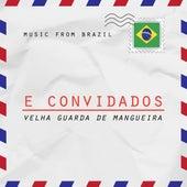 E Convidados by Velha Guarda da Mangueira