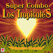 Pobrecito Corazon de Super Combo Los Tropicales
