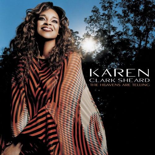 The Heavens Are Telling by Karen Clark-Sheard