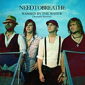 Washed By The Water by Needtobreathe