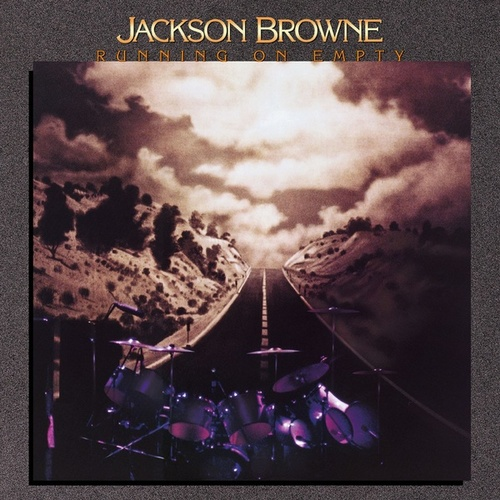 Running On Empty by Jackson Browne