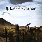 The Law and the Lonesome by Jonathan Byrd
