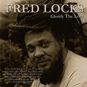 Glorify The Lord by Fred Locks