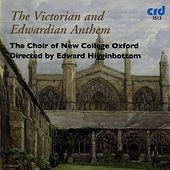 The Victorian and Edwardian Anthem by The Choir Of New College Oxford