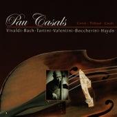 Pau Casals Plays Vivaldi, Bach, Haydn, et al. by Pau Casals