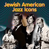 Jewish-American Jazz Icons by Various Artists