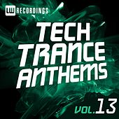 Tech Trance Anthems, Vol. 13 - EP by Various Artists