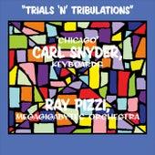 Trials 'n' Tribulations by Chicago Carl Snyder
