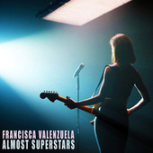 Almost Superstars de Francisca Valenzuela