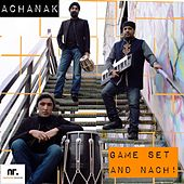 Game Set & Nach by Achanak