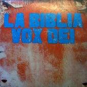 La Biblia by Vox Dei