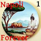 Napoli Forever, Vol. 1 di Various Artists