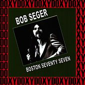 Boston Music Hall, March 21st, 1977 (Doxy Collection, Remastered, Live on Fm Broadcasting) de Bob Seger