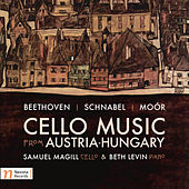 Cello Music from Austria-Hungary by Sam Magill