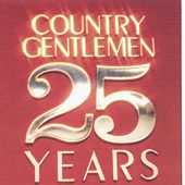 25 Years by The Country Gentlemen