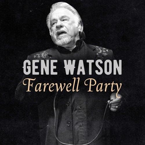 Farewell Party by Gene Watson