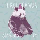 Fierce Panda: Singles '15 de Various Artists