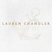 Steadfast Love - Single by Lauren Chandler