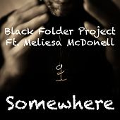 Somewhere (feat. Meliesa McDonell) by Black Folder Project
