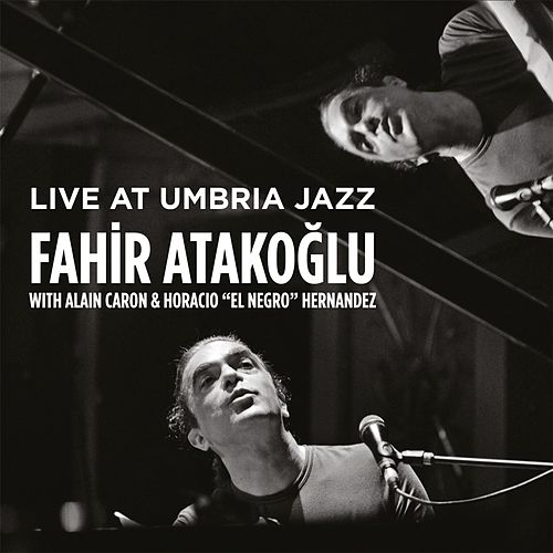 Live at Umbria Jazz de Fahir Atakoglu