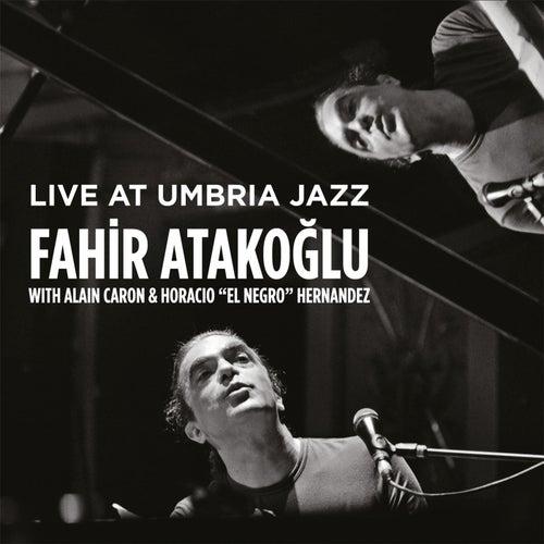 Live at Umbria Jazz by Fahir Atakoglu