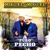 A Puro Pecho by Miguel Y Miguel