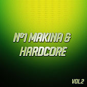 Nº1 Makina & Hardcore Vol. 2 de Various Artists