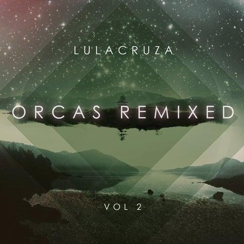 Orcas Remixed Vol. 2 by Lulacruza