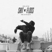 Shit n' Floss - Single by Rexx Life Raj