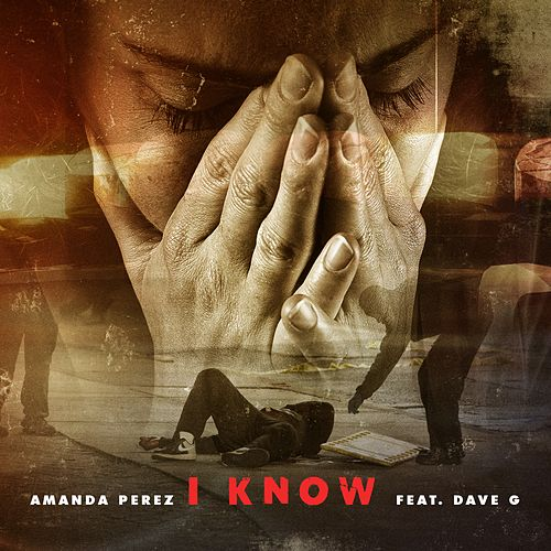 I Know (feat. Dave G) - Single by Amanda Perez
