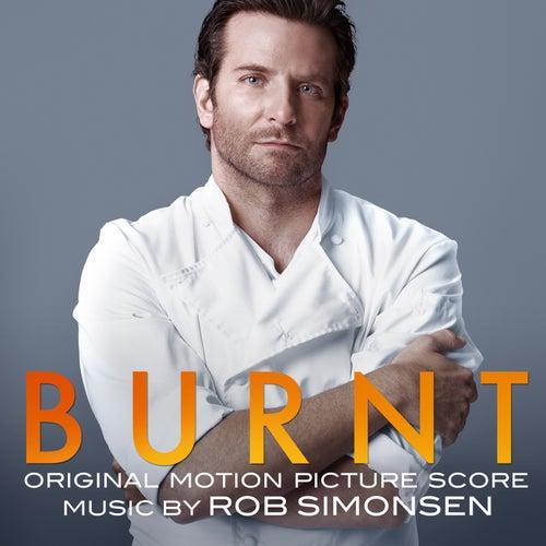Burnt (Original Motion Picture Score) by Rob Simonsen