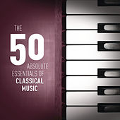 The 50 Absolute Essentials of Classical Music de Various Artists