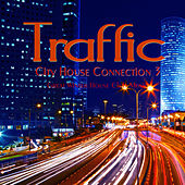Traffic - City House Connection 3 (Great Winter House Club Music) by Various Artists
