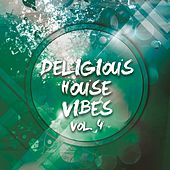Deligious House Vibes, Vol. 4 von Various Artists