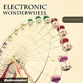 Electronic Wonderwheel, Vol. 12 von Various Artists