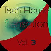 Tech House Sensation, Vol. 3 by Various Artists