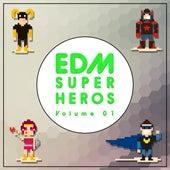EDM Superheros, Vol. 1 by Various Artists