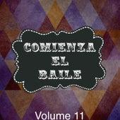 Comineza el Baile, Vol. 11 by Various Artists