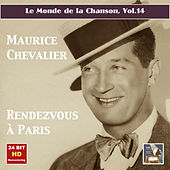Le monde de la chanson, Vol. 14: Maurice Chevalier – Rendezvous à Paris (Remastered 2015) de Maurice Chevalier
