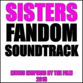 Sisters Fandom Soundtrack (Music Inspired by the Film [2015]) de Fandom