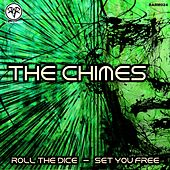 Roll The Dice / Set You Free - Single by The Chimes