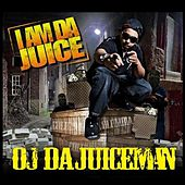 I Am Da Juice by OJ Da Juiceman